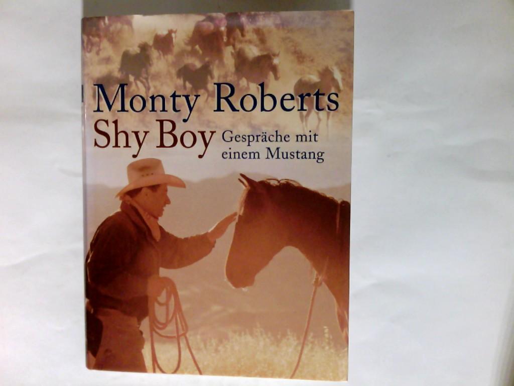 Shy Boy : Gespräche mit einem Mustang. Aus dem Amerikan. von Ingrid Laufenberg. Ungekürzte Lizenzausg.