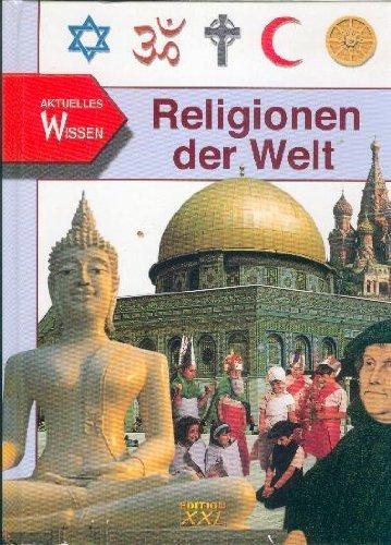Religionen der Welt. Aktuelles Wissen