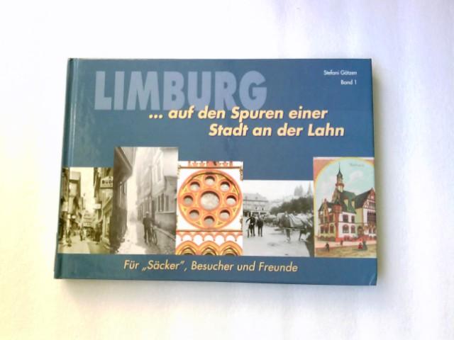 """Limburg... auf den Spuren einer Stadt an der Lahn. Für """"Säcker"""", Besucher und Freunde 1. Auflage"""