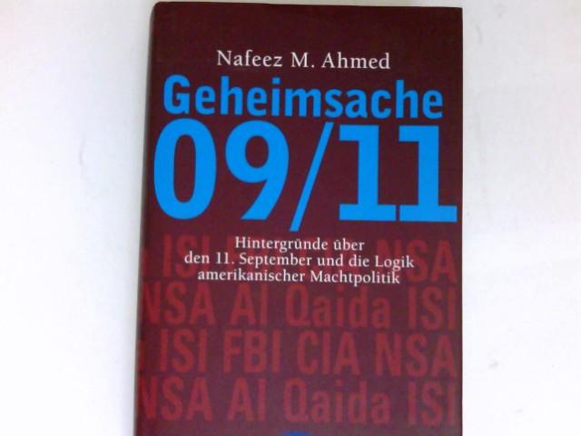 Geheimsache 09. 11 : Hintergründe über den 11. September und die Logik amerikanischer Machtpolitik /. Aus dem Amerikan. von Michael Bayer und Werner Roller / One earth spirit 4. Auflage.