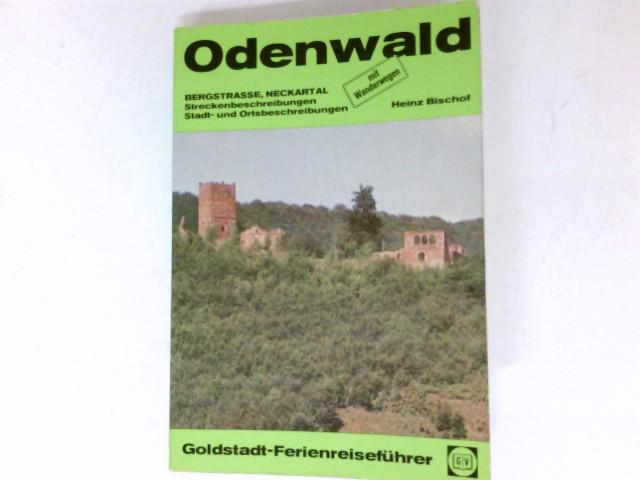 Bischof, Heinz: Odenwald : Bergstrasse, Neckartal ; Streckenbeschreibungen ; Stadt- u. Ortsbeschreibungen. 2. Aufl. Goldstadt-Reiseführer ; Bd. 2313 : Goldstadt-Ferienreiseführer.