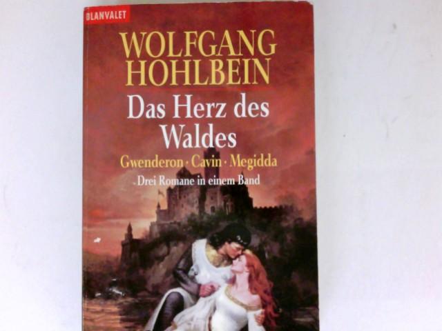Das Herz des Waldes. Drei Romane: Gwenderon - Cavin - Megidda