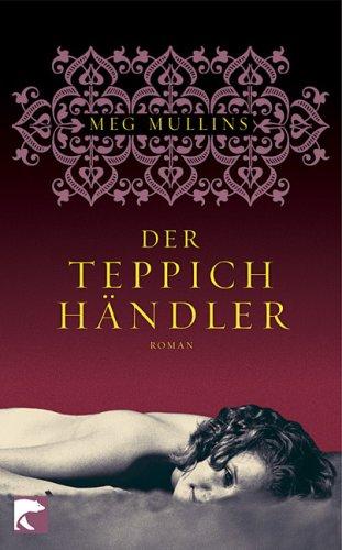 Der Teppichhändler : [Roman]. Aus dem Engl. von Christiane Buchner / BvT ; 484