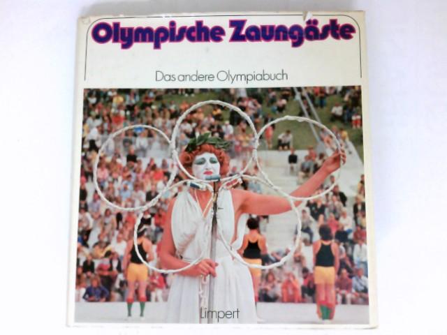 Olympische Zaungäste. Das andere Olympiabuch.