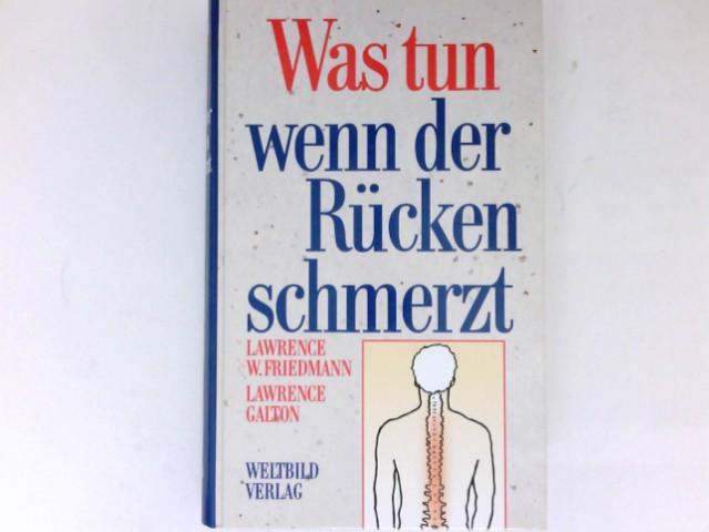 Was tun wenn der Rücken schmerzt? : Mit einem Vorw. von H. Baumgartner. Ins Dt. übertr. von Bärbel Ungemach.