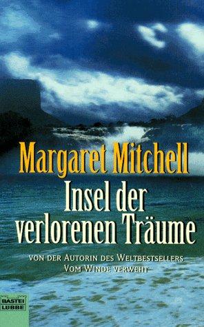 Mitchell, Margaret: Insel der verlorenen Träume: