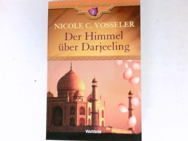 Der Himmel über Darjeeling : Roman. Mit Ill. von Jan Balaz / Edition Seidenwind; Weltbild-SammlerEditionen,