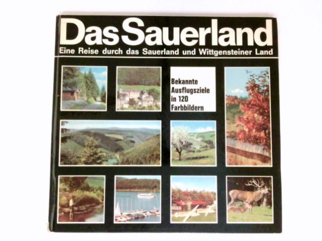 Das Sauerland : e. Reise durch d. Sauerland u. Wittgensteiner Land. 5. Aufl.