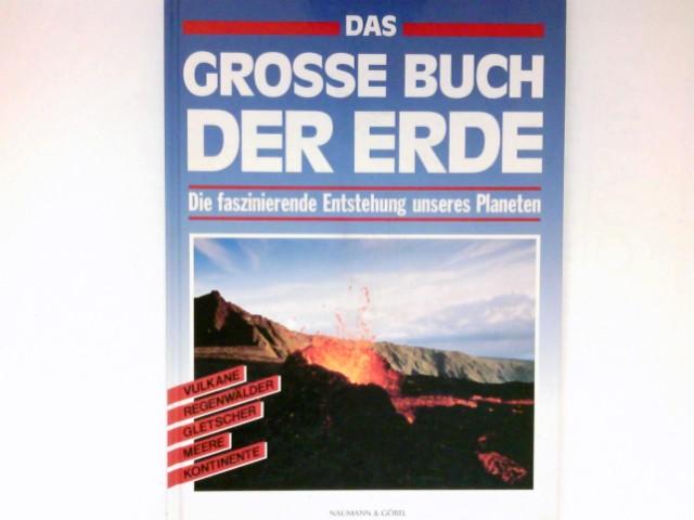 Das grosse Buch der Erde : die faszinierende Entstehung unseres Planeten. Aus dem Engl. übers. von Edith Bora-Haber. Red.: Rainer Brand.
