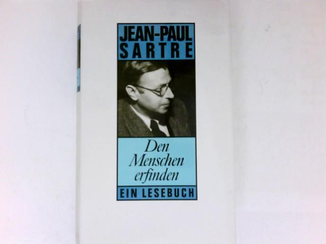 Sartre, Jean-Paul: Den Menschen erfinden : ein Lesebuch.