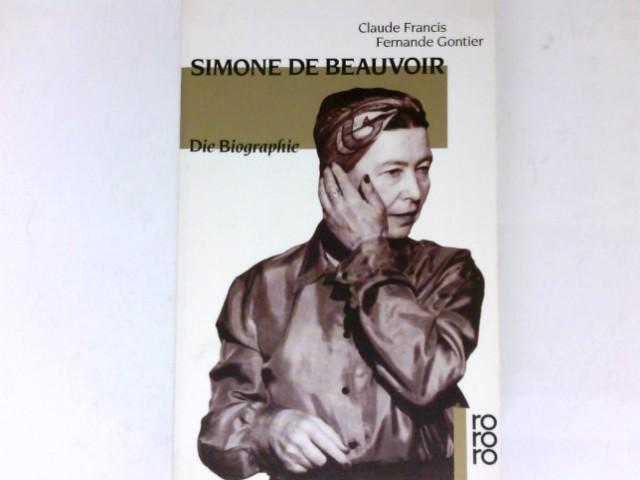 Simone de Beauvoir : die Biographie. Aus d. Franz. von Sylvie César u. Friedmar Apel / Rororo ; 12442