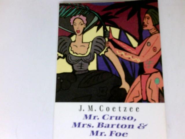 Mr. Cruso, Mrs. Barton und Mr. Foe : Roman. Aus dem Engl. von Wulf Teichmann / Fischer ; 13251 - Coetzee, J. M.