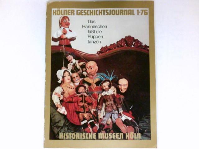 Borger, Hugo: Das Hänneschen läßt die Puppen tanzen : Kölner Geschichtsjournal 1-76.