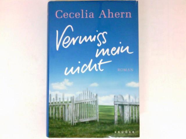 Vermiss mein nicht : Roman. Aus dem Engl. von Christine Strüh.
