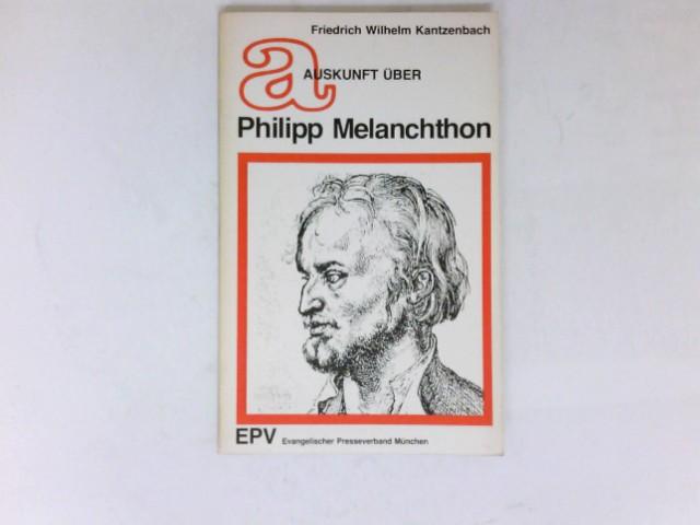 Auskunft über Philipp Melanchthon : 1. Aufl.