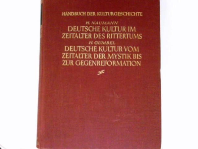 Handbuch der Kulturgeschichte - erste und zweite  Abteilung : Erste Abteilung - 6 Bände - Geschichte des deutschen Lebens. Zweite Abteilung - 3 Bände - Geschichte des Völkerlebens.