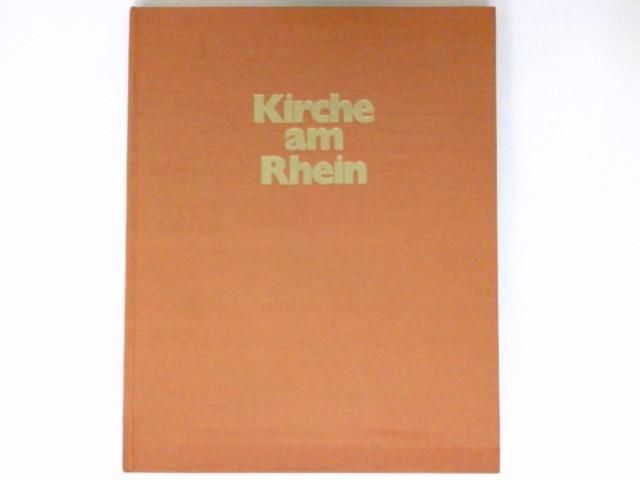 Kirche am Rhein : e. Bilddokumentation. Im Auftr. d. Evang. Kirche im Rheinland. 3. Auflage.