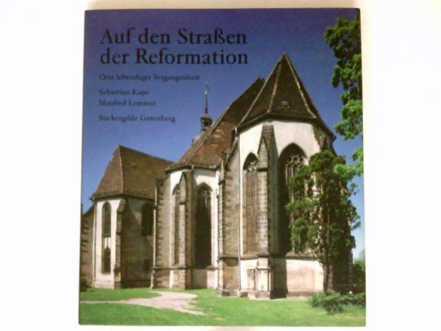 Auf den Strassen der Reformation : Orte lebendiger Vergangenheit.