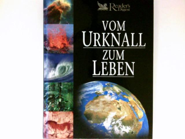 Vom Urknall zum Leben : Übers.: Xenia Gharbi ; Anja Leisinger. Red.: Ralph Henry Fischer.