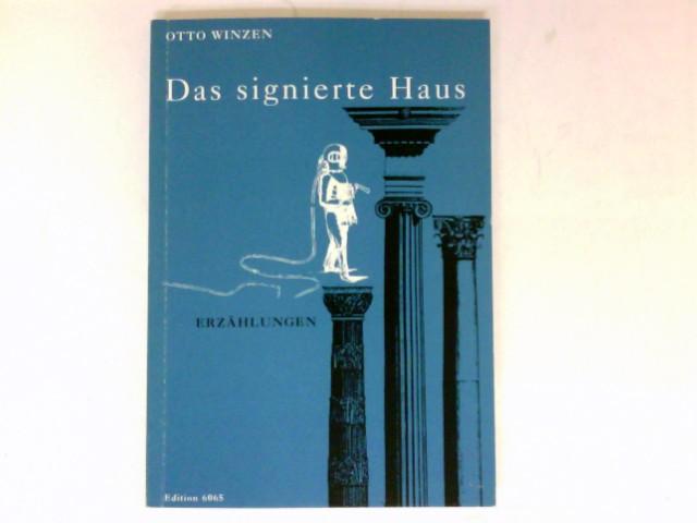 Das signierte Haus : Erzählungen. Signiert vom Autor.