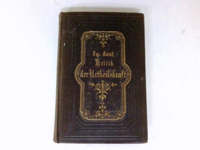 Kritik der Urtheilskraft : Text der Ausgabe 1790, (A) mit Beifügung sämmtlicher Abweichungen der Ausgaben 1793 (B) und 1799 (C). Herausgegeben von Karl Kehrbach.