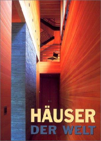 Häuser der Welt: [Text. Hrsg. Paco Asensio. Übers. aus dem Span. Waltraud Horbas und Manuela Schomann]
