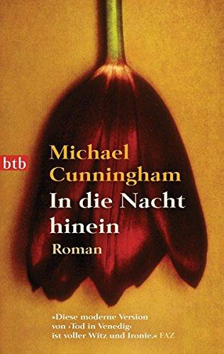 Cunningham, Michael (Verfasser) und Georg (Übersetzer) Schmidt: In die Nacht hinein : Roman. Michael Cunningham. Aus dem Amerikan. von Georg Schmidt / btb ; 74293 Genehmigte Taschenbuchausg., 1. Aufl.