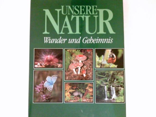 Unsere Natur : Wunder u. Geheimnis. Edition WWF.