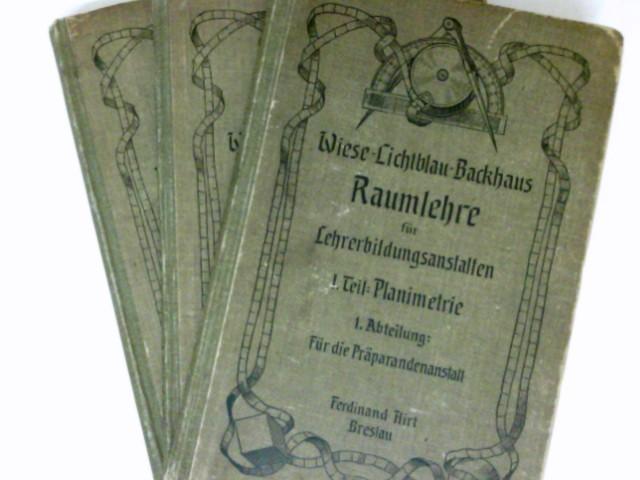 Raumlehre für Lehrerbildungsanstalten : In zwei Teilen (3 Büchern): I,1 Planimetrie-Für die Präparandenanstalt. I,2 Planimetrie-Für das Seminar. II Stereometrie und Trigonometrie. 5. + 6. erweiterte Auflagen.