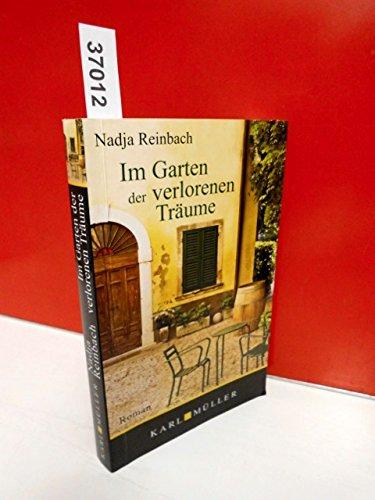 Reinbach, Nadja (Verfasser): Im Garten der verlorenen Träume : Roman. Nadja Reinbach Genehmigte Lizenzausgabe