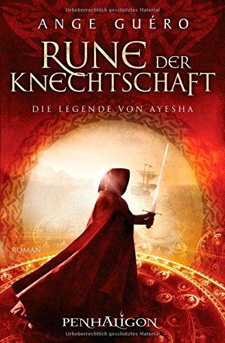 Ange: Die Legende von Ayesha; Teil: 1., Rune der Knechtschaft 1. Aufl.