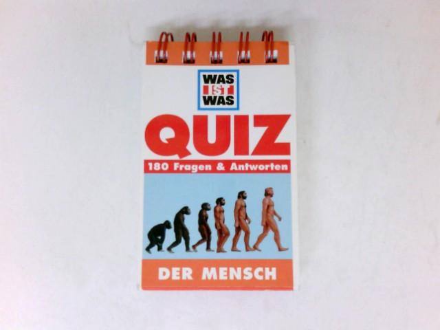 Der Mensch : Quiz - Was ist was. 180 Fragen & Antworten.