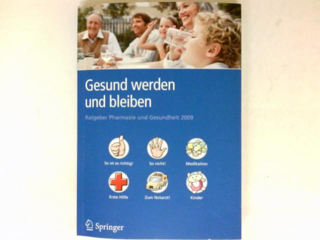 Gesund werden und bleiben : Ratgeber Pharmazie und Gesundheit 2009