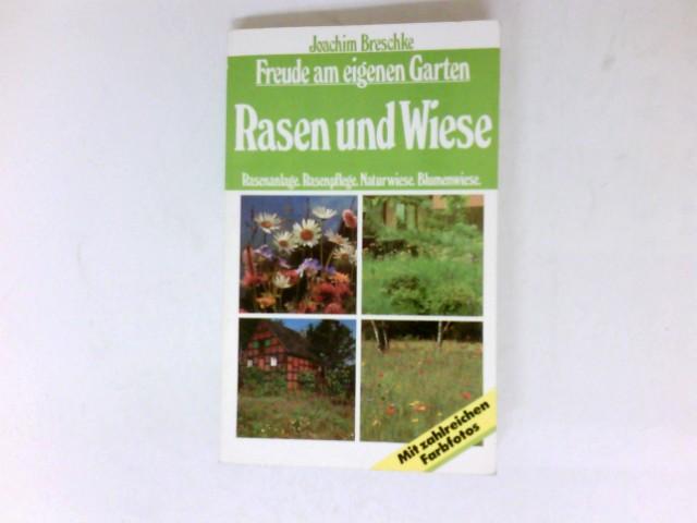 Rasen und Wiese : Rasenanlage, Rasenpflege, Naturwiese, Blumenwiese. Freude am eigenen Garten