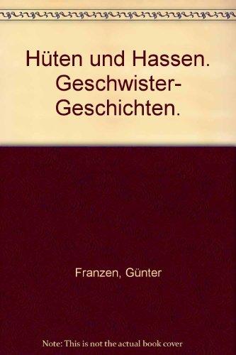Hüten und Hassen : Geschwister-Geschichten. hrsg. von Günter Franzen und Boris Penth / dtv ; 11512 : dtv-Sachbuch Ungekürzte Ausg.