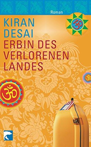 Erbin des verlorenen Landes : Roman. Kiran Desai. Aus dem Engl. von Robin Detje / BvT ; 0521