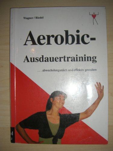 Aerobic-Ausdauertraining... abwechslungsreich und effektiv gestalten