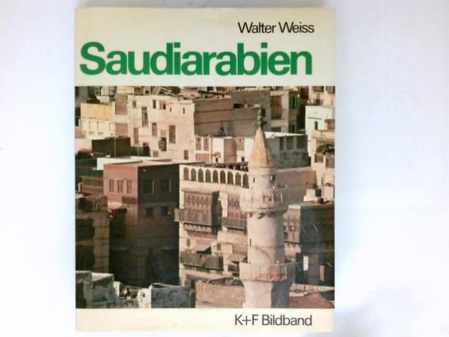 Weiss, Walter: Saudiarabien : Fotos: Walter Weiss. Zeichn.: H. Rohner.
