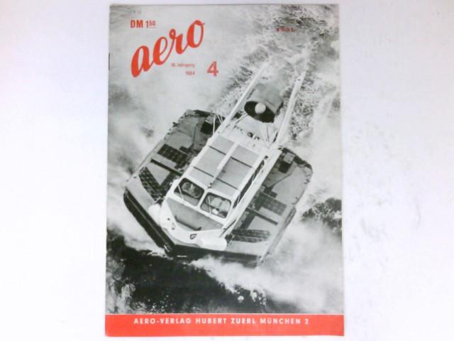 Aero, 4/1964 : Unabhängige Monatszeitschrift für das gesamte Flugwesen. 15. Jahrgang.