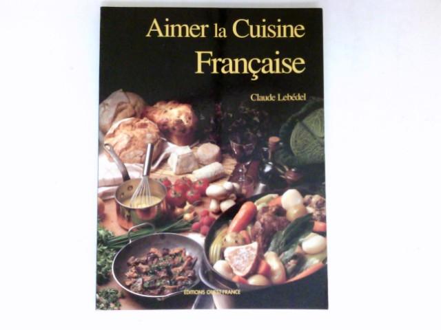 Aimer la Cuisine Française :