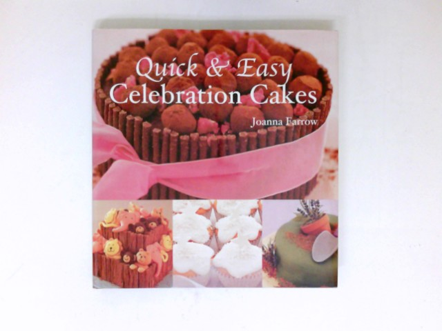 Quick and Easy Celebration Cakes :