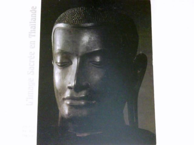 Limage sacrée en Thaïlande : Paris, Musée du Petit Palais, 16 oct. 1980 - 1er février 1981. CATALOGUE DEXPOSITION