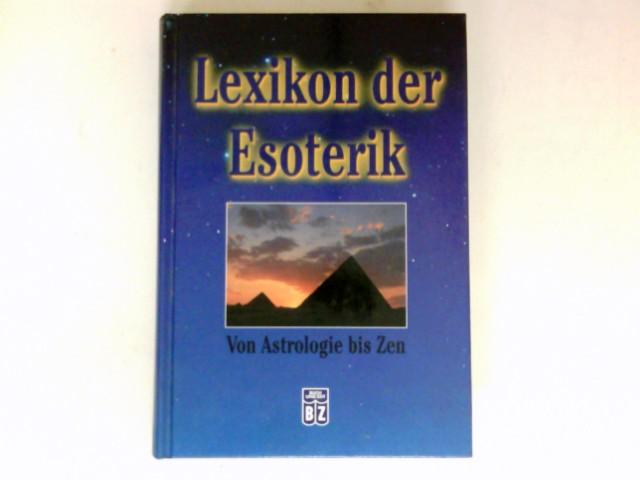 Lexikon der Esoterik : von Astrologie bis Zen. Ill. von Norbert Lösche Genehmigte Ausg.
