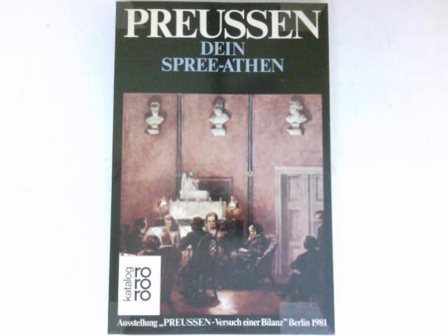 Preussen, Dein Spree-Athen : Bd. 4. Ausstellungsführer. Preußen - Versuch einer Bilanz.