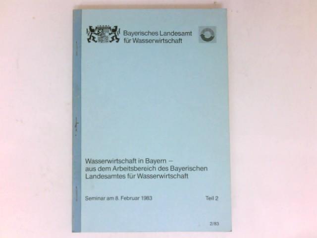 Wasserwirtschaft in Bayern : Seminar am 28. April 1983. Teil 2.