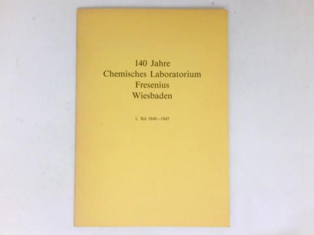 Czysz, Walter: 140 Jahre Chemisches Laboratorium Fresenius Wiesbaden : Band 110.