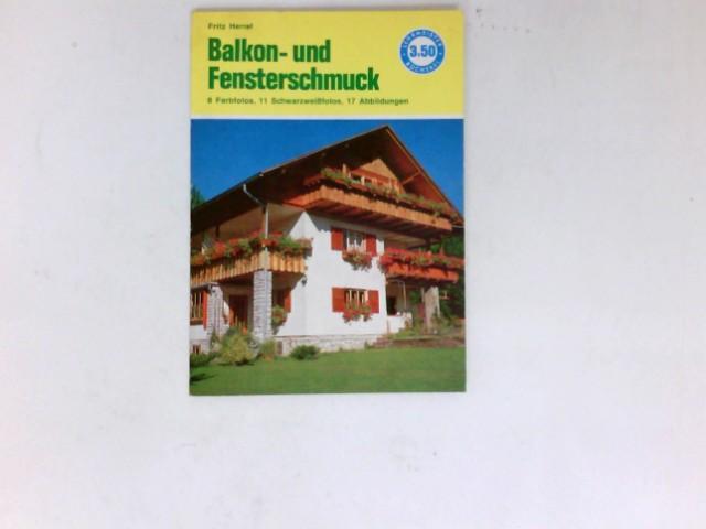 Balkon- und Fensterschmuck. Balkonkästen, Blumenfenster, Torfwände. Lehrmeister-Bücherei Nr. 141. Neubearbeitete Auflage.