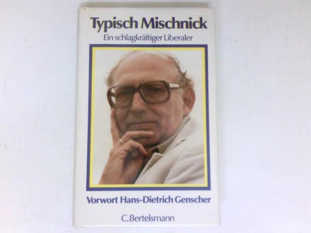 Dahlmeyer, Horst: Typisch Mischnick : e. schlagkräftiger Liberaler. Vorw. Hans-Dietrich Genscher. Signiert vom Autor. Anekdot. u. karikiert vorgest. von Horst Dahlmeyer. 3., neu bearb. u. erw. Aufl.