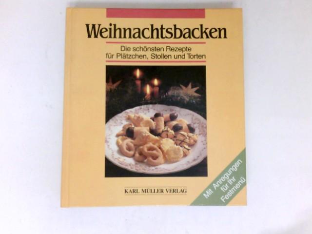 Weihnachtsbacken : die schönsten Rezepte für Plätzchen, Stollen und Torten.