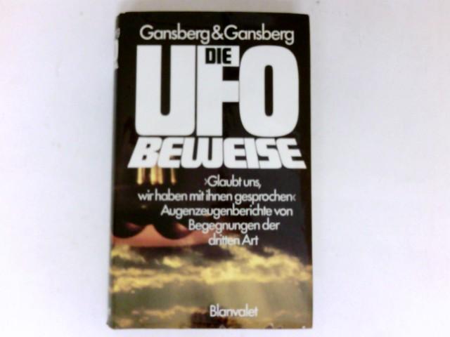 Gansberg, Judith M. und Alan L. Gansberg: Die Ufo-Beweise : glaubt uns, wir haben mit ihnen gesprochen ; Augenzeugenberichte von Begegnungen d. 3. Art. Aus d. Amerikan. übers. von Wolfgang Rhiel.